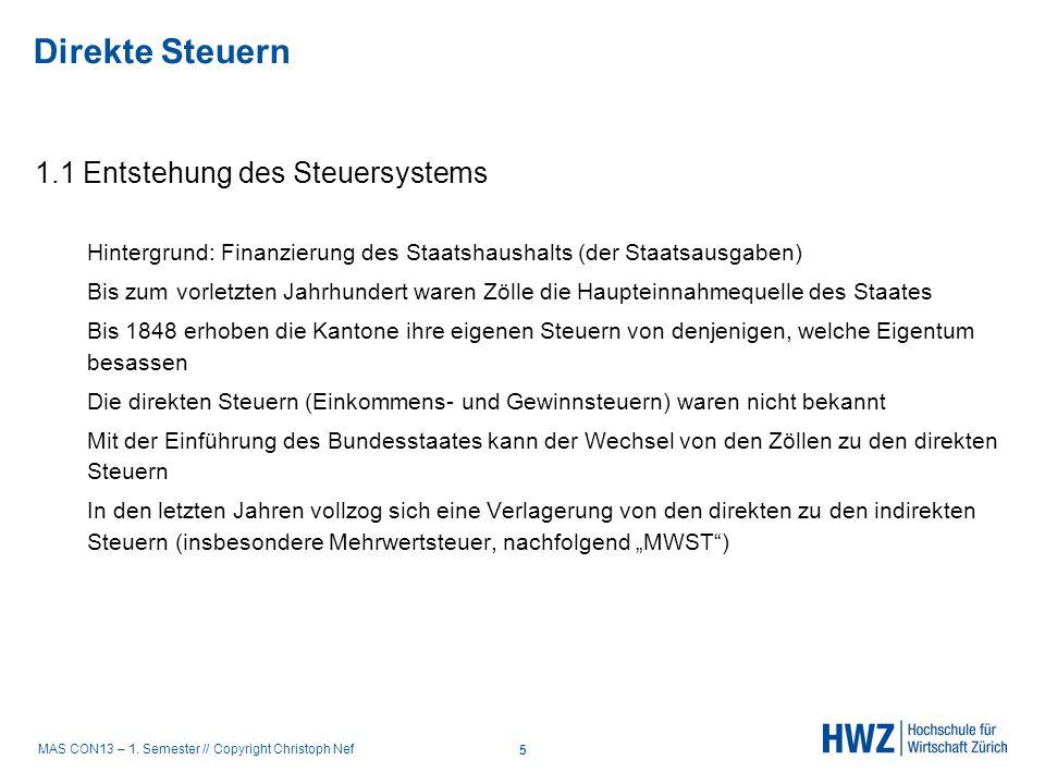 MAS CON13 – 1. Semester // Copyright Christoph Nef 1.1 Entstehung des Steuersystems Hintergrund: Finanzierung des Staatshaushalts (der Staatsausgaben)