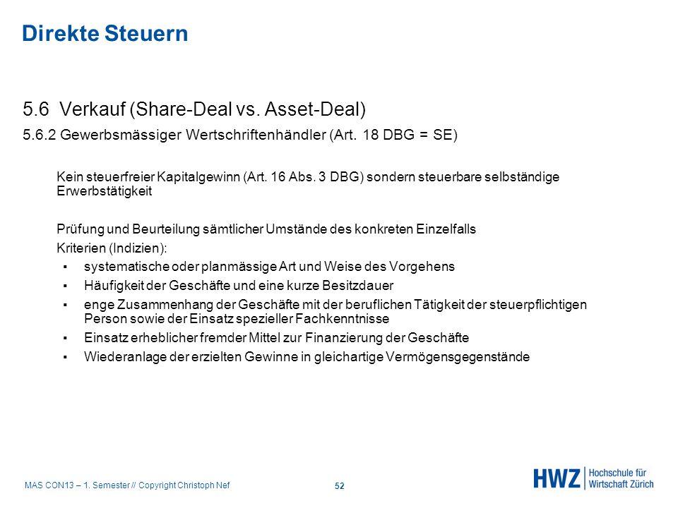 MAS CON13 – 1. Semester // Copyright Christoph Nef 5.6 Verkauf (Share-Deal vs. Asset-Deal) 5.6.2 Gewerbsmässiger Wertschriftenhändler (Art. 18 DBG = S