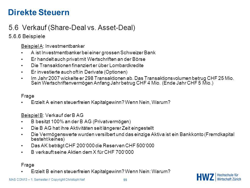 MAS CON13 – 1. Semester // Copyright Christoph Nef 5.6 Verkauf (Share-Deal vs. Asset-Deal) 5.6.6 Beispiele Beispiel A: Investmentbanker A ist Investme