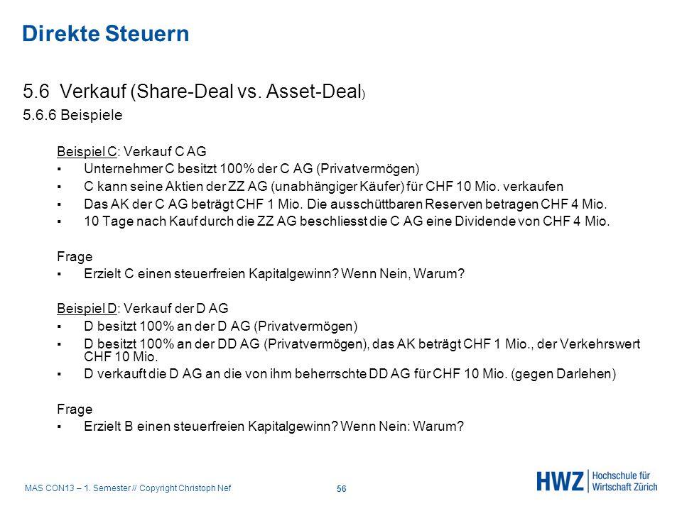 MAS CON13 – 1. Semester // Copyright Christoph Nef 5.6 Verkauf (Share-Deal vs. Asset-Deal ) 5.6.6 Beispiele Beispiel C: Verkauf C AG Unternehmer C bes