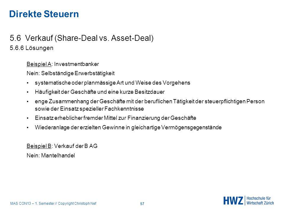 MAS CON13 – 1. Semester // Copyright Christoph Nef 5.6 Verkauf (Share-Deal vs. Asset-Deal) 5.6.6 Lösungen Beispiel A: Investmentbanker Nein: Selbständ