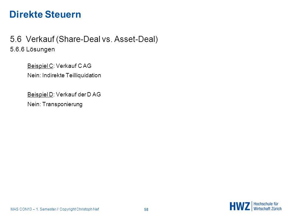 MAS CON13 – 1. Semester // Copyright Christoph Nef 5.6 Verkauf (Share-Deal vs. Asset-Deal) 5.6.6 Lösungen Beispiel C: Verkauf C AG Nein: Indirekte Tei