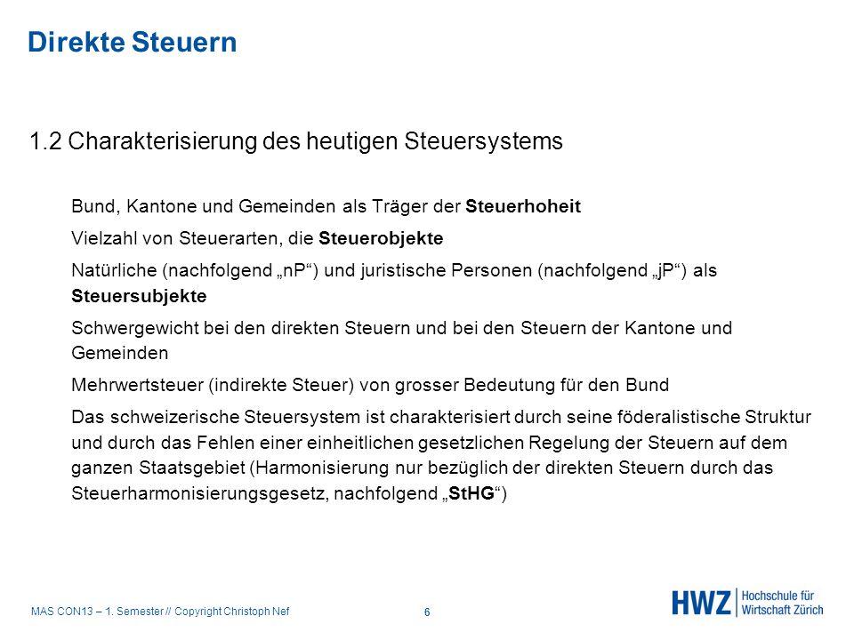 MAS CON13 – 1. Semester // Copyright Christoph Nef 1.2 Charakterisierung des heutigen Steuersystems Bund, Kantone und Gemeinden als Träger der Steuerh