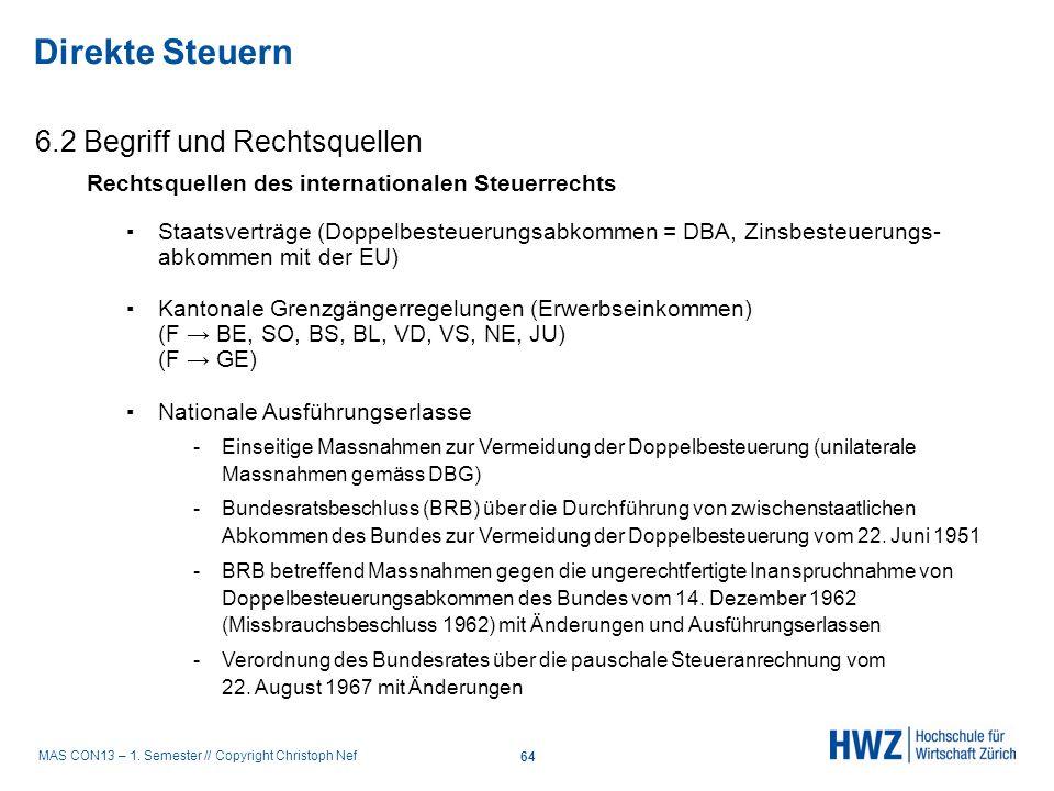 MAS CON13 – 1. Semester // Copyright Christoph Nef 6.2 Begriff und Rechtsquellen Direkte Steuern 64 Rechtsquellen des internationalen Steuerrechts Sta
