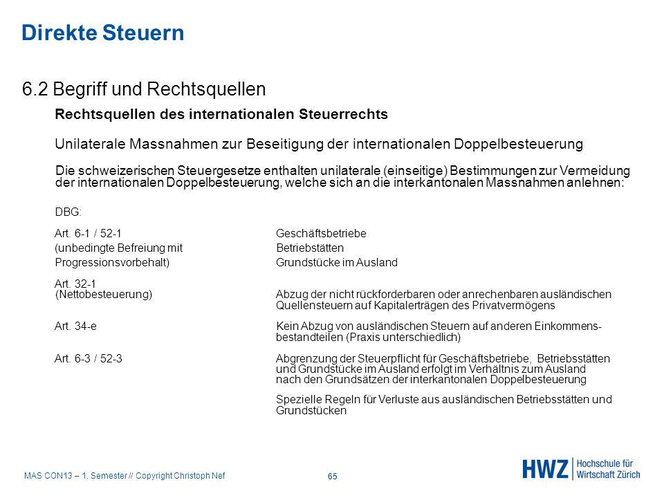 MAS CON13 – 1. Semester // Copyright Christoph Nef 6.2 Begriff und Rechtsquellen Direkte Steuern 65 Rechtsquellen des internationalen Steuerrechts Uni