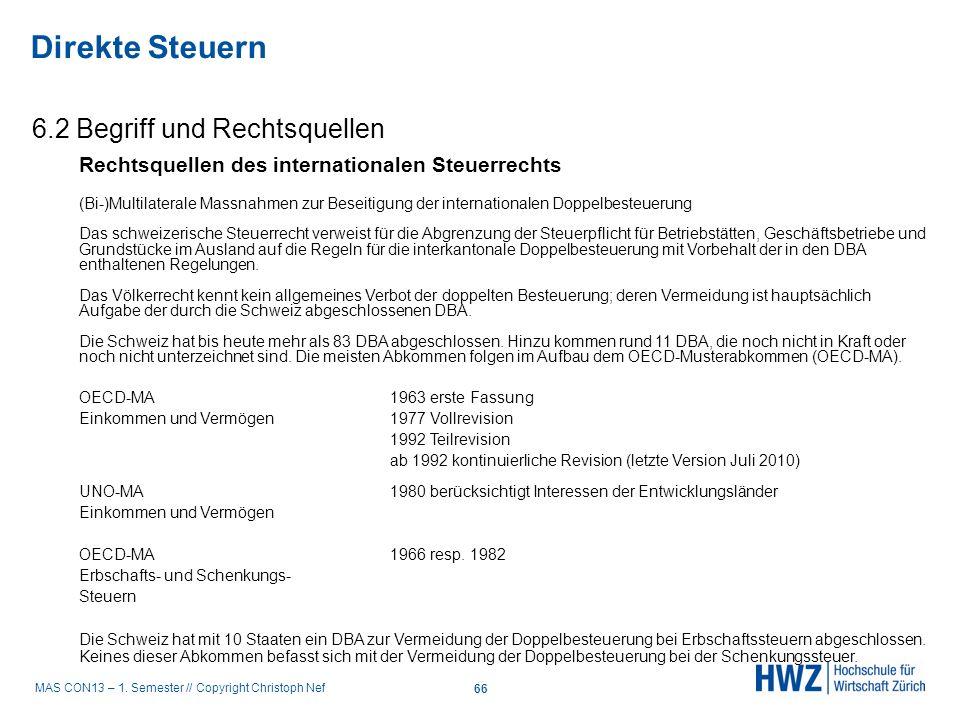 MAS CON13 – 1. Semester // Copyright Christoph Nef 6.2 Begriff und Rechtsquellen Direkte Steuern 66 Rechtsquellen des internationalen Steuerrechts (Bi