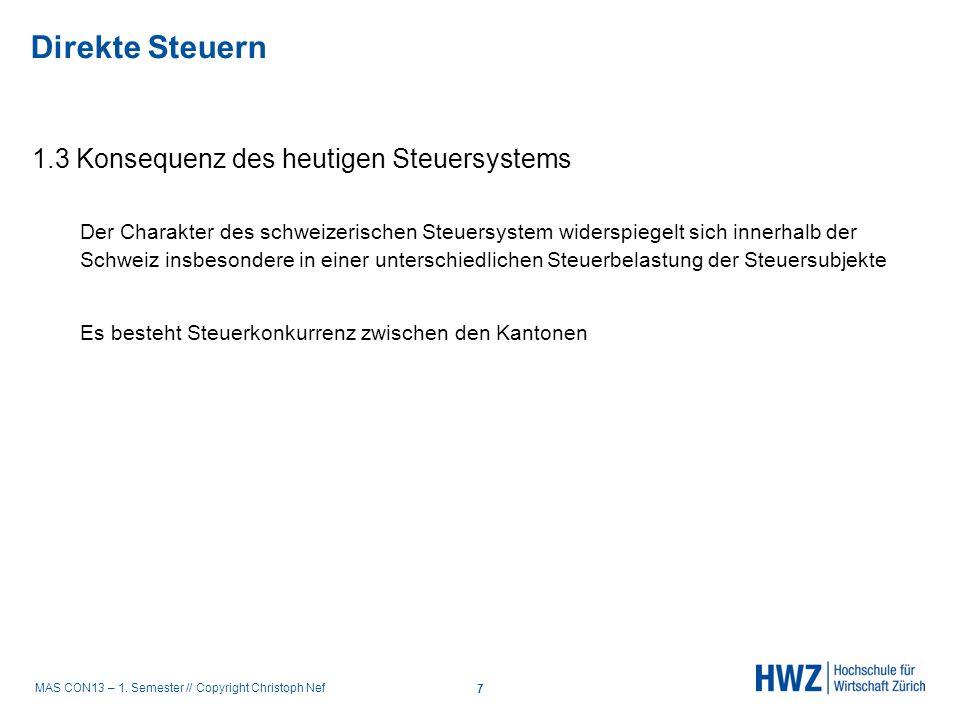 MAS CON13 – 1. Semester // Copyright Christoph Nef 1.3 Konsequenz des heutigen Steuersystems Der Charakter des schweizerischen Steuersystem widerspieg