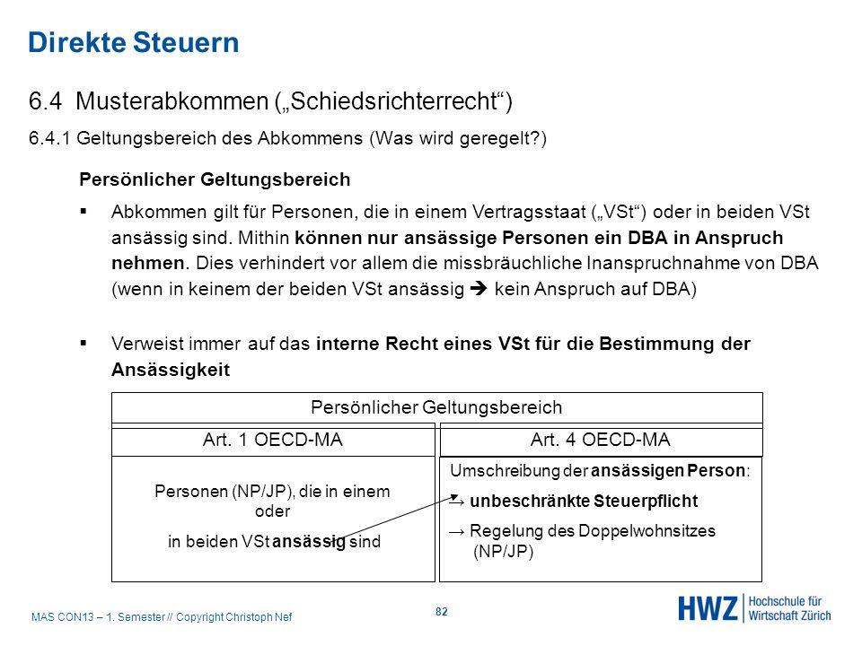MAS CON13 – 1. Semester // Copyright Christoph Nef 6.4 Musterabkommen (Schiedsrichterrecht) 6.4.1 Geltungsbereich des Abkommens (Was wird geregelt?) D