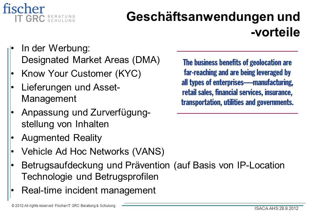 © 2012 All rights reserved Fischer IT GRC Beratung & Schulung ISACA AHS 28.8.2012 Geschäftsanwendungen und -vorteile In der Werbung: Designated Market