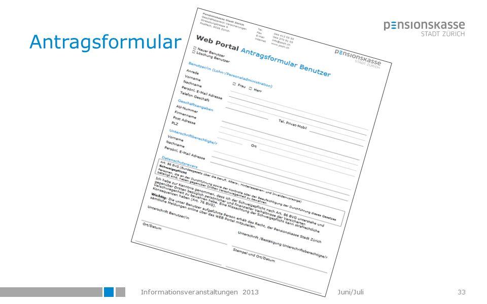 Informationsveranstaltungen 2013 Juni/Juli 33 Antragsformular