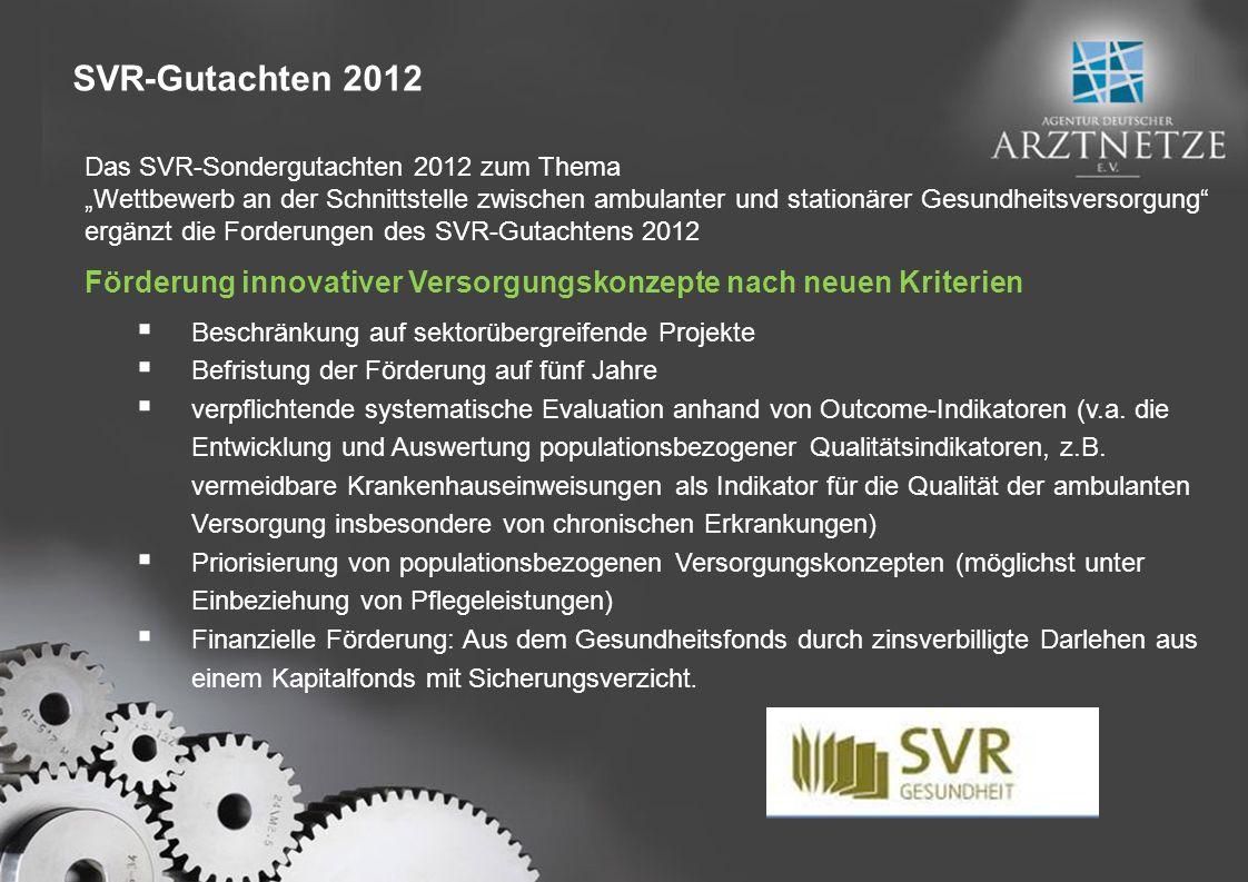 SVR-Gutachten 2012 Das SVR-Sondergutachten 2012 zum Thema Wettbewerb an der Schnittstelle zwischen ambulanter und stationärer Gesundheitsversorgung er