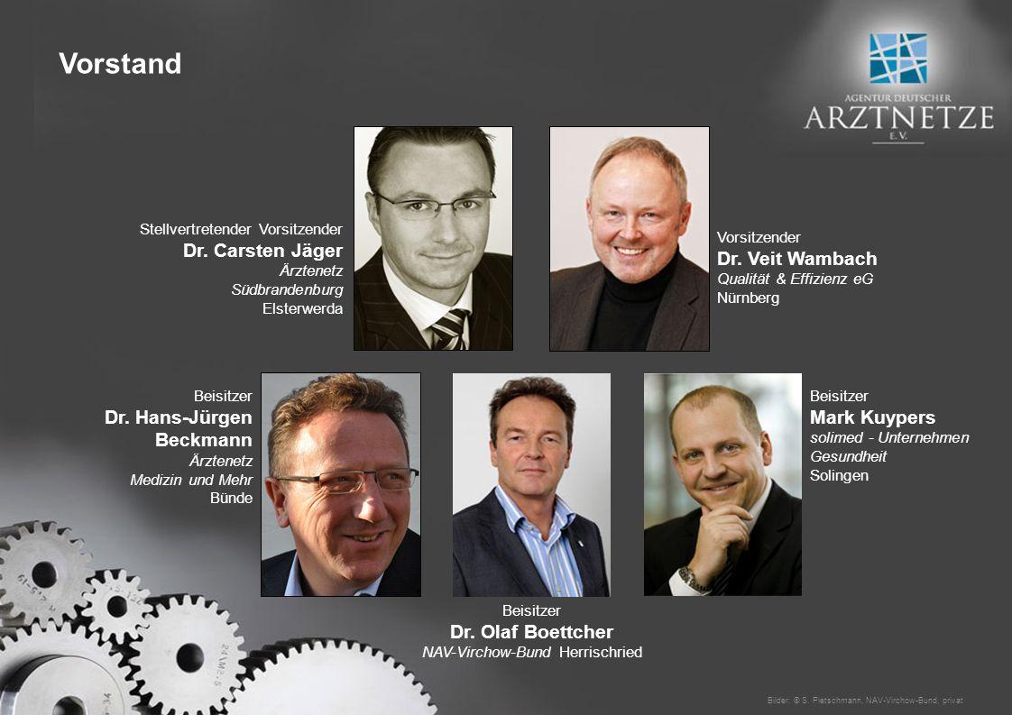 Beisitzer Dr. Olaf Boettcher NAV-Virchow-Bund Herrischried Vorsitzender Dr. Veit Wambach Qualität & Effizienz eG Nürnberg Stellvertretender Vorsitzend