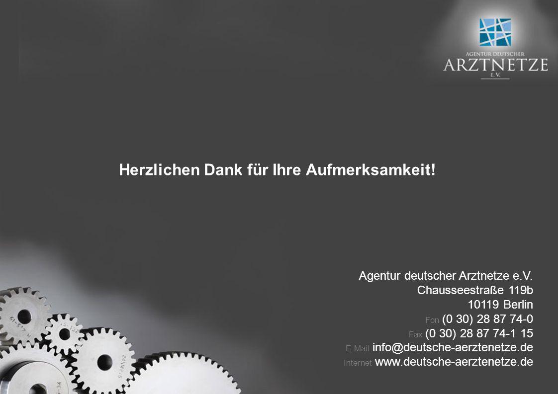Agentur deutscher Arztnetze e.V. Chausseestraße 119b 10119 Berlin Fon (0 30) 28 87 74-0 Fax (0 30) 28 87 74-1 15 E-Mail info@deutsche-aerztenetze.de I