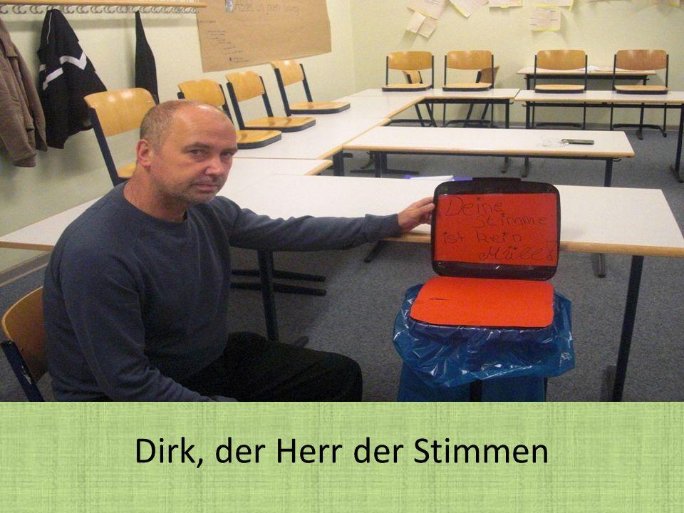 Dirk, der Herr der Stimmen