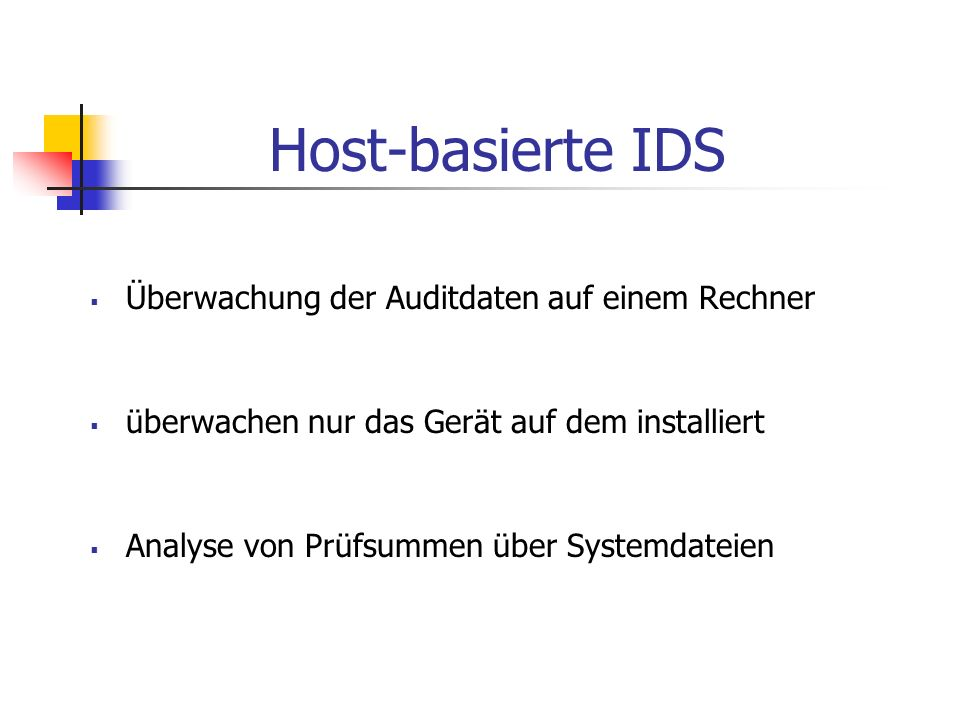 Funktionsweisen des IDS Misuse Detection Anomaly Detection Strict Anomaly Detection
