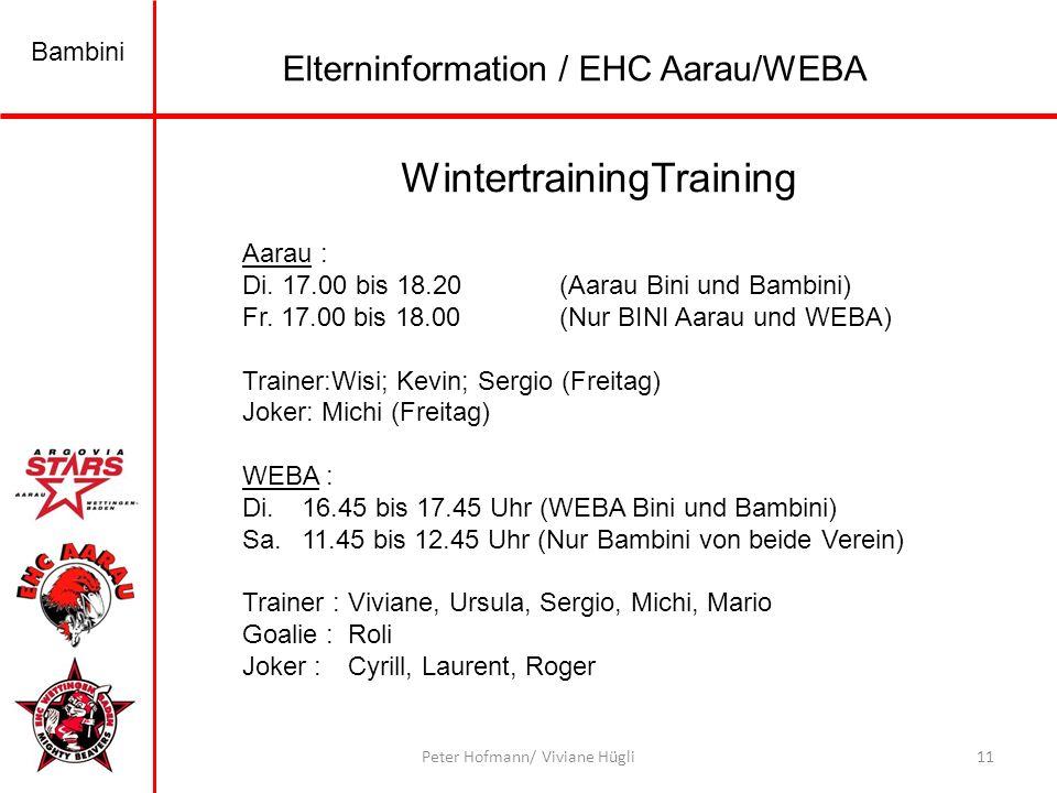 Bambini 11Peter Hofmann/ Viviane Hügli WintertrainingTraining Elterninformation / EHC Aarau/WEBA Aarau : Di.