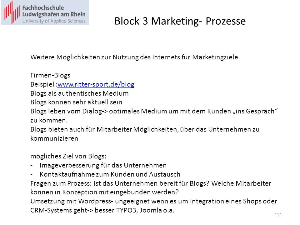 Block 3 Marketing- Prozesse Weitere Möglichkeiten zur Nutzung des Internets für Marketingziele Firmen-Blogs Beispiel :www.ritter-sport.de/blogwww.ritt