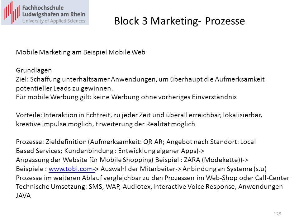 Block 3 Marketing- Prozesse Mobile Marketing am Beispiel Mobile Web Grundlagen Ziel: Schaffung unterhaltsamer Anwendungen, um überhaupt die Aufmerksam