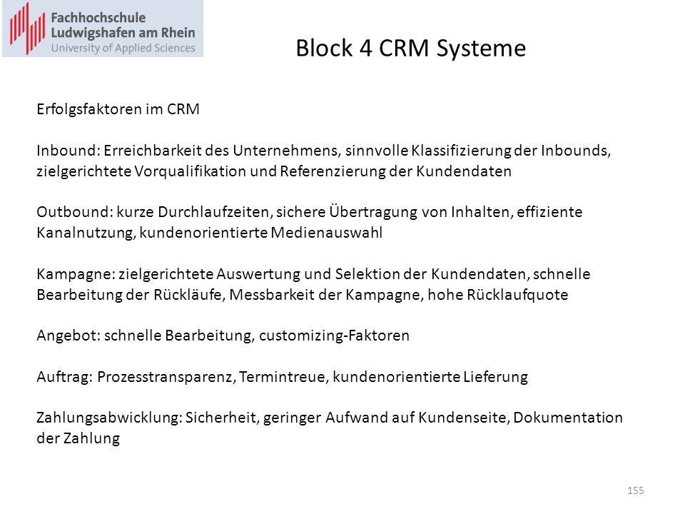 Block 4 CRM Systeme Erfolgsfaktoren im CRM Inbound: Erreichbarkeit des Unternehmens, sinnvolle Klassifizierung der Inbounds, zielgerichtete Vorqualifi