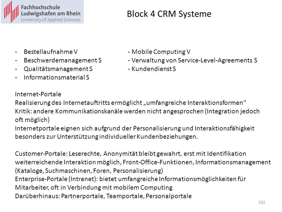 Block 4 CRM Systeme -Bestellaufnahme V- Mobile Computing V -Beschwerdemanagement S- Verwaltung von Service-Level-Agreements S -Qualitätsmanagement S-