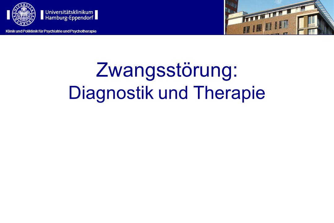 Klinik und Poliklinik für Psychiatrie und Psychotherapie Zwangsstörung: Diagnostik und Therapie