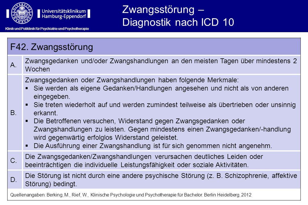 Klinik und Poliklinik für Psychiatrie und Psychotherapie Zwangsstörung – Diagnostik nach ICD 10 F42.