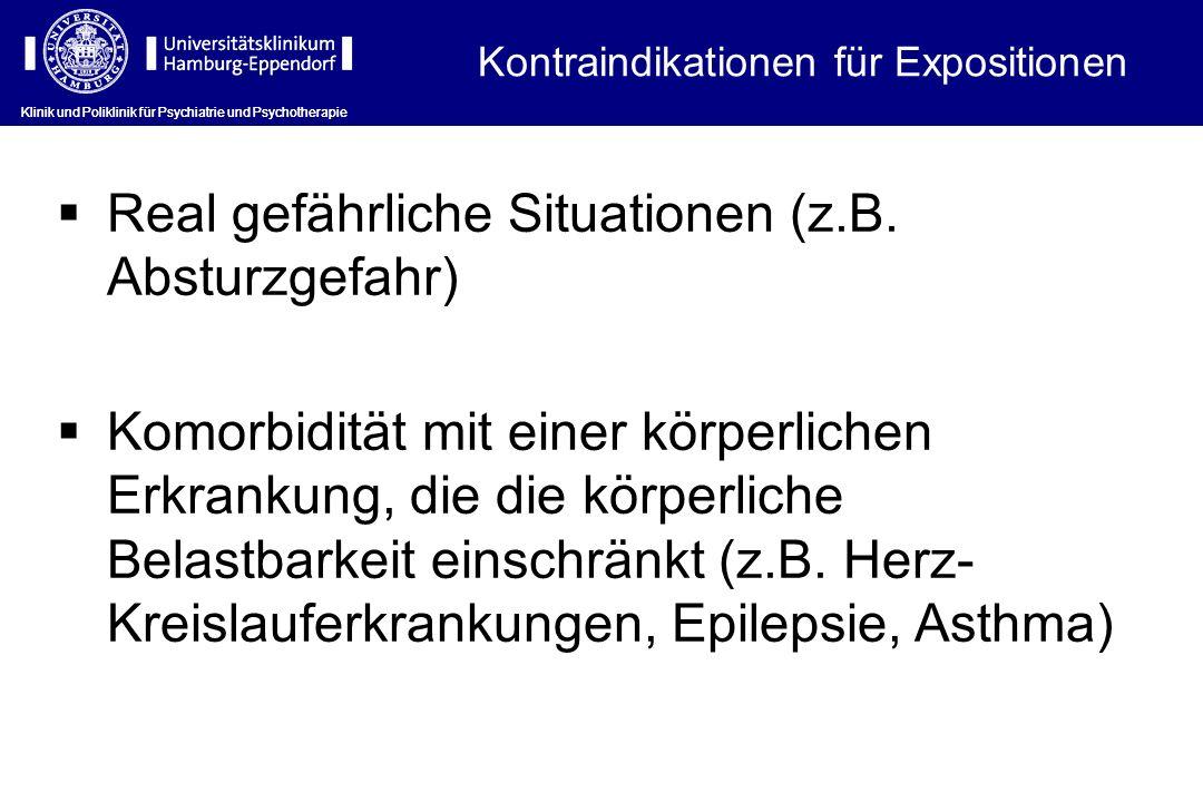 Klinik und Poliklinik für Psychiatrie und Psychotherapie Real gefährliche Situationen (z.B.