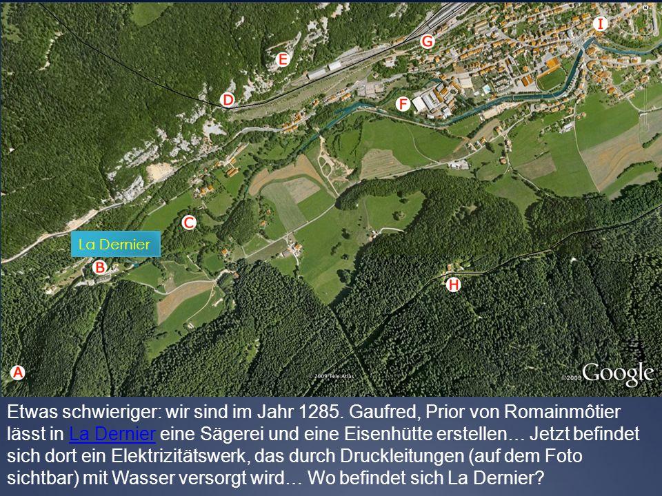 Die obigen Bilder enthalten drei Elemente, die, zusammen- genommen, Vallorbe den Beinamen Eisenstadt einbrachten.