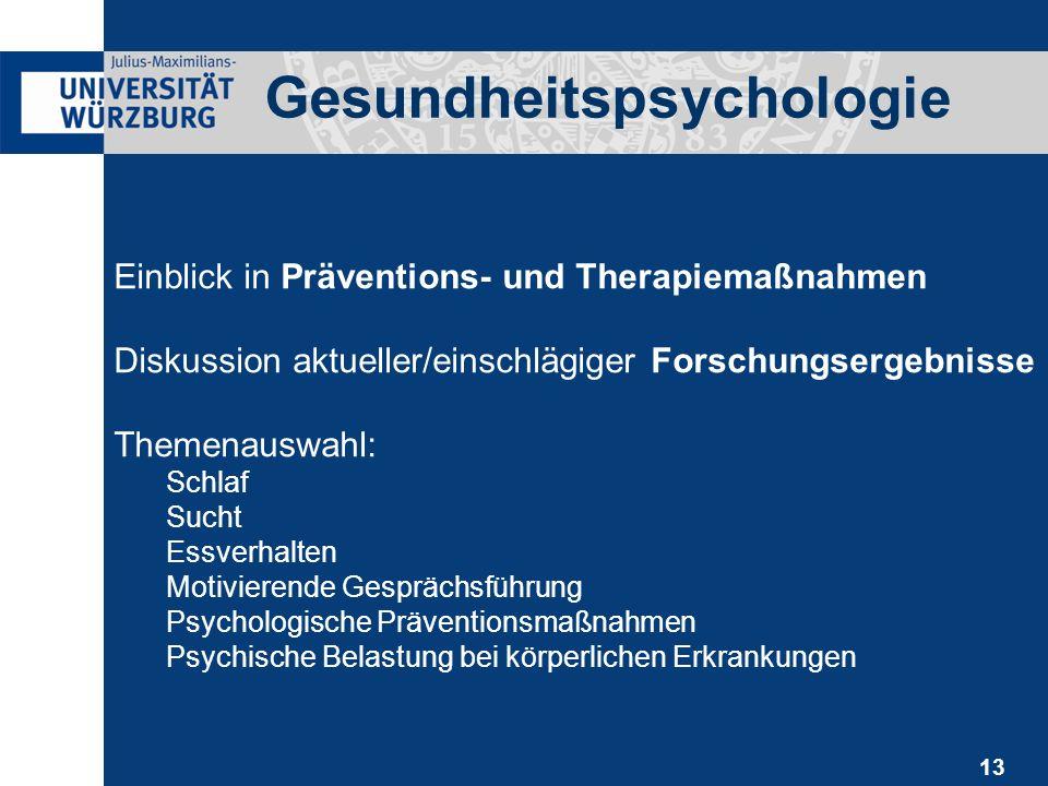 13 Einblick in Präventions- und Therapiemaßnahmen Diskussion aktueller/einschlägiger Forschungsergebnisse Themenauswahl: Schlaf Sucht Essverhalten Mot
