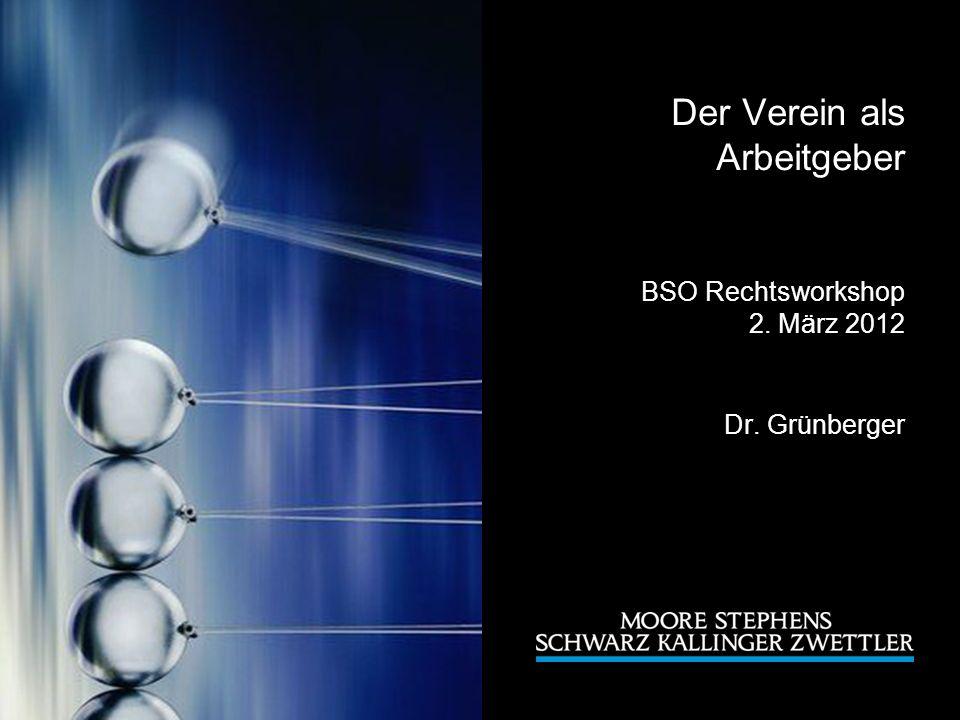 Der Verein als Arbeitgeber BSO Rechtsworkshop 2. März 2012 Dr. Grünberger