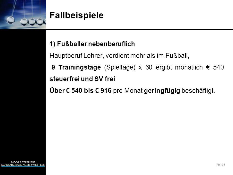Folie 57 (9) Das steuerfreie Spesenpauschale beträgt 75 Euro pro Monat (Pauschale bedeutet, dass keine Belege erforderlich sind).
