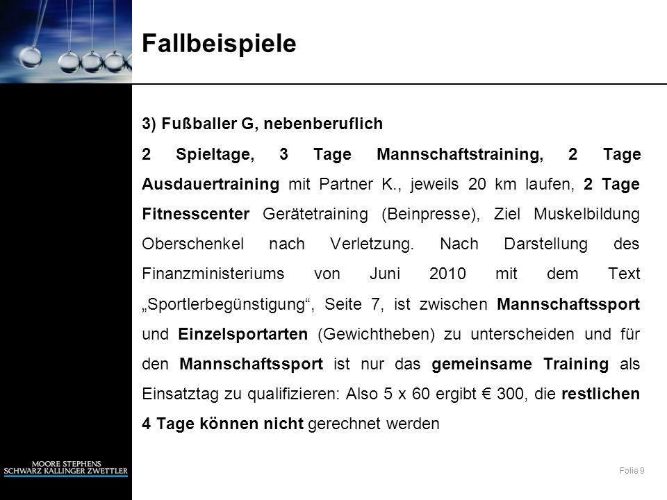 Folie 20 Fallbeispiele 7) Faustballtrainer O.ist Pensionist O.