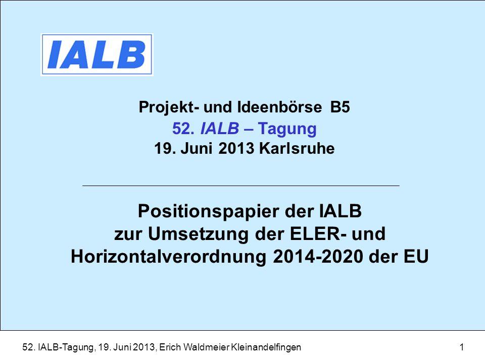 52.IALB-Tagung, 19. Juni 2013, Erich Waldmeier Kleinandelfingen1 Projekt- und Ideenbörse B5 52.