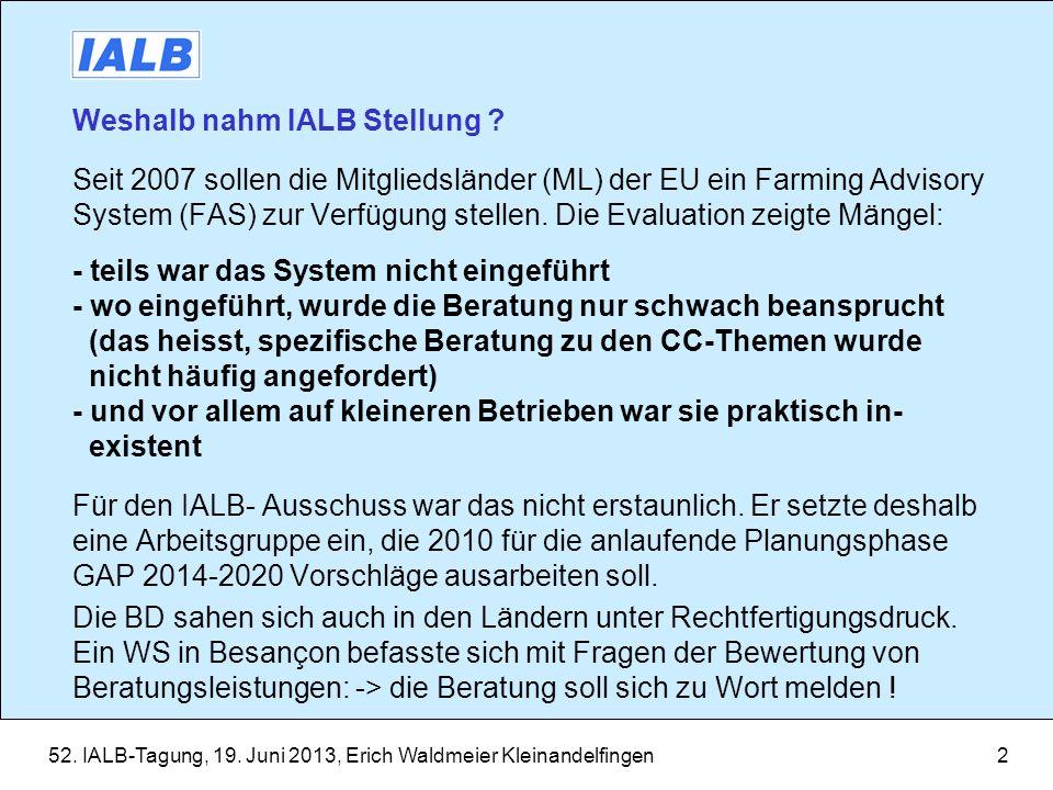 52.IALB-Tagung, 19. Juni 2013, Erich Waldmeier Kleinandelfingen2 Weshalb nahm IALB Stellung .