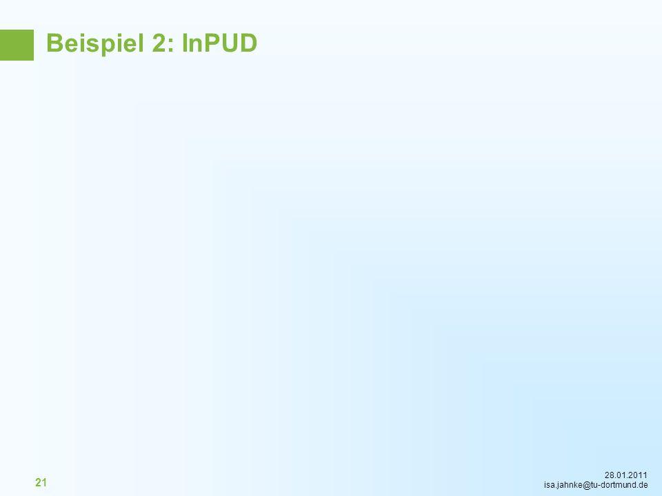 28.01.2011 isa.jahnke@tu-dortmund.de 21 Beispiel 2: InPUD