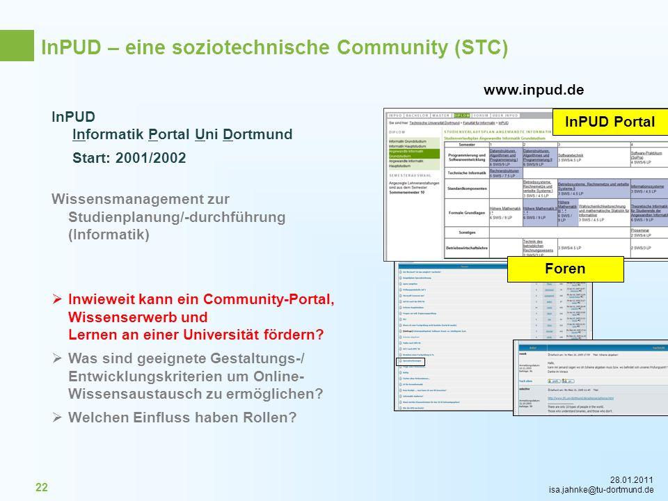 28.01.2011 isa.jahnke@tu-dortmund.de 22 InPUD Informatik Portal Uni Dortmund Start: 2001/2002 Wissensmanagement zur Studienplanung/-durchführung (Info