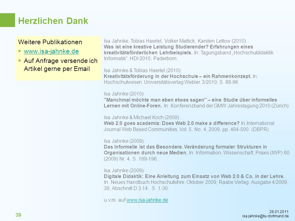 28.01.2011 isa.jahnke@tu-dortmund.de 39 Weitere Publikationen www.isa-jahnke.de Auf Anfrage versende ich Artikel gerne per Email Herzlichen Dank Isa J