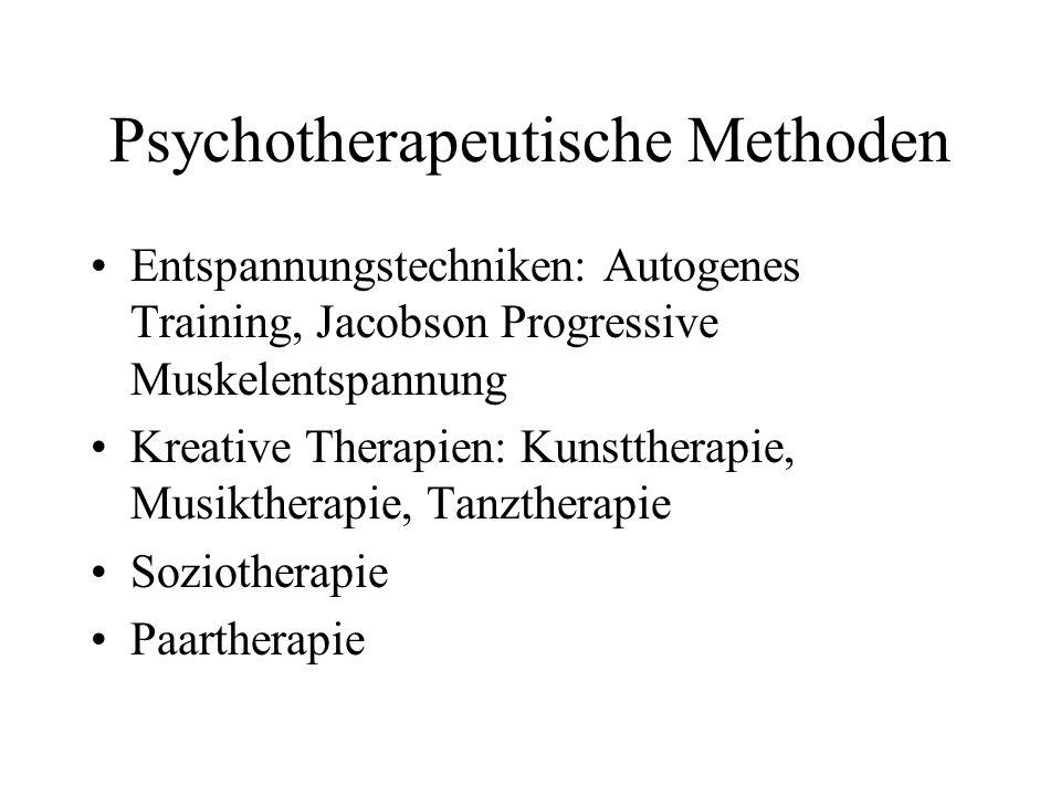 Psychotherapeutische Methoden Entspannungstechniken: Autogenes Training, Jacobson Progressive Muskelentspannung Kreative Therapien: Kunsttherapie, Mus