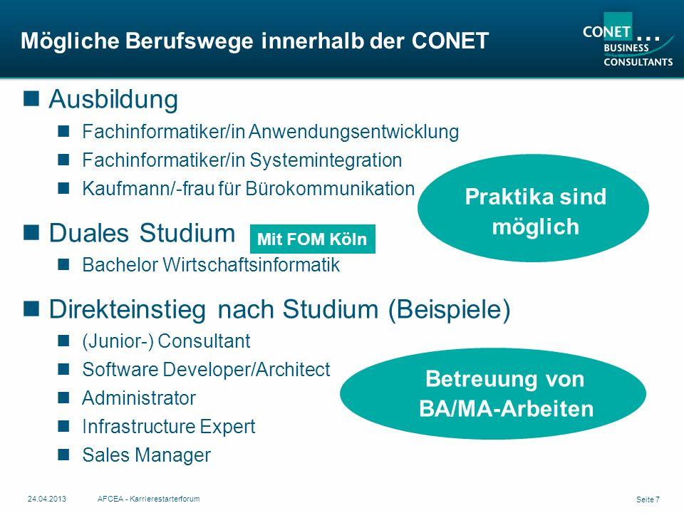 Mögliche Berufswege innerhalb der CONET Seite 7 24.04.2013AFCEA - Karrierestarterforum Ausbildung Fachinformatiker/in Anwendungsentwicklung Fachinform