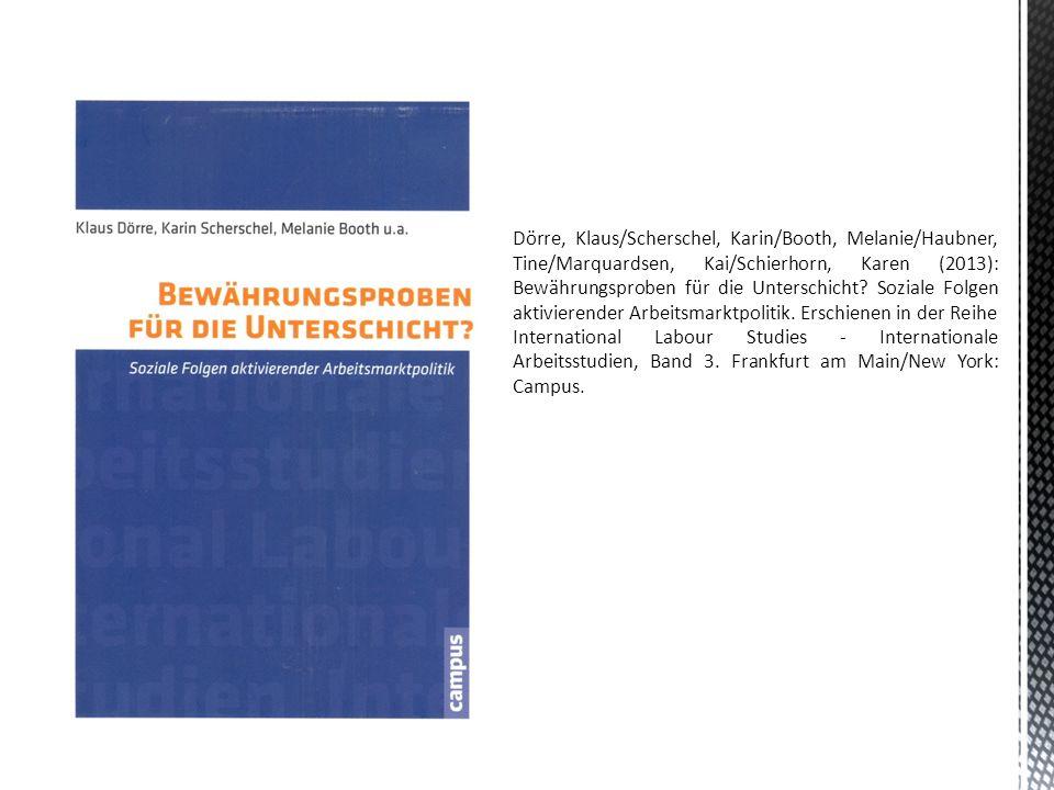 Dörre, Klaus/Scherschel, Karin/Booth, Melanie/Haubner, Tine/Marquardsen, Kai/Schierhorn, Karen (2013): Bewährungsproben für die Unterschicht? Soziale