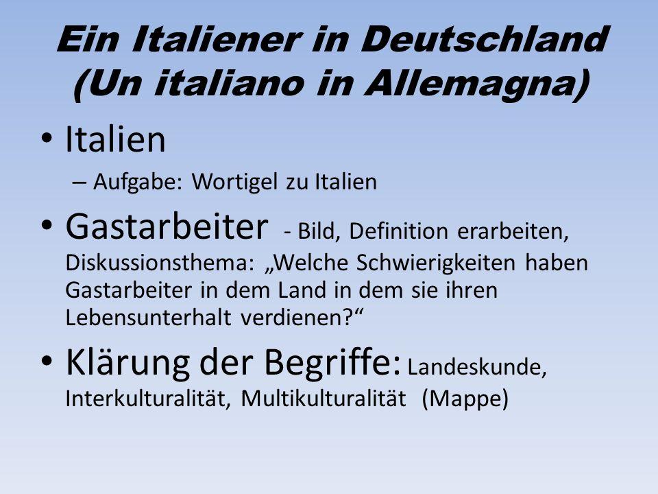 Ein Italiener in Deutschland (Un italiano in Allemagna) Italien – Aufgabe: Wortigel zu Italien Gastarbeiter - Bild, Definition erarbeiten, Diskussions