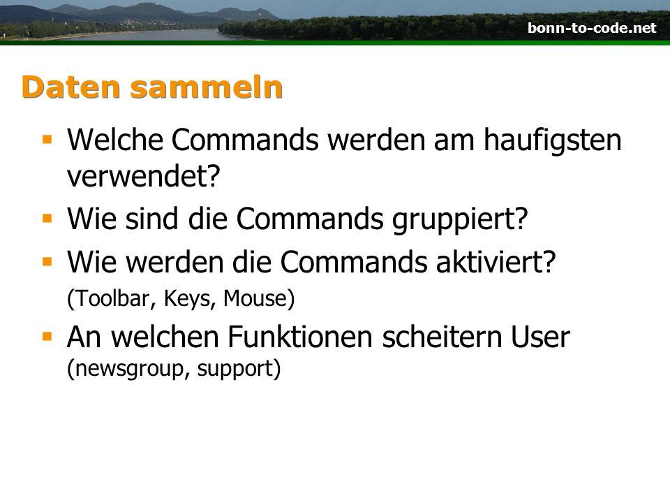 Daten sammeln Welche Commands werden am haufigsten verwendet? Wie sind die Commands gruppiert? Wie werden die Commands aktiviert? (Toolbar, Keys, Mous