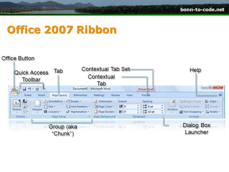 bonn-to-code.net Office 2007 Ribbon Office Button Quick Access Toolbar Tab Contextual Tab Set Contextual Tab Help Group (aka Chunk) Dialog Box Launche