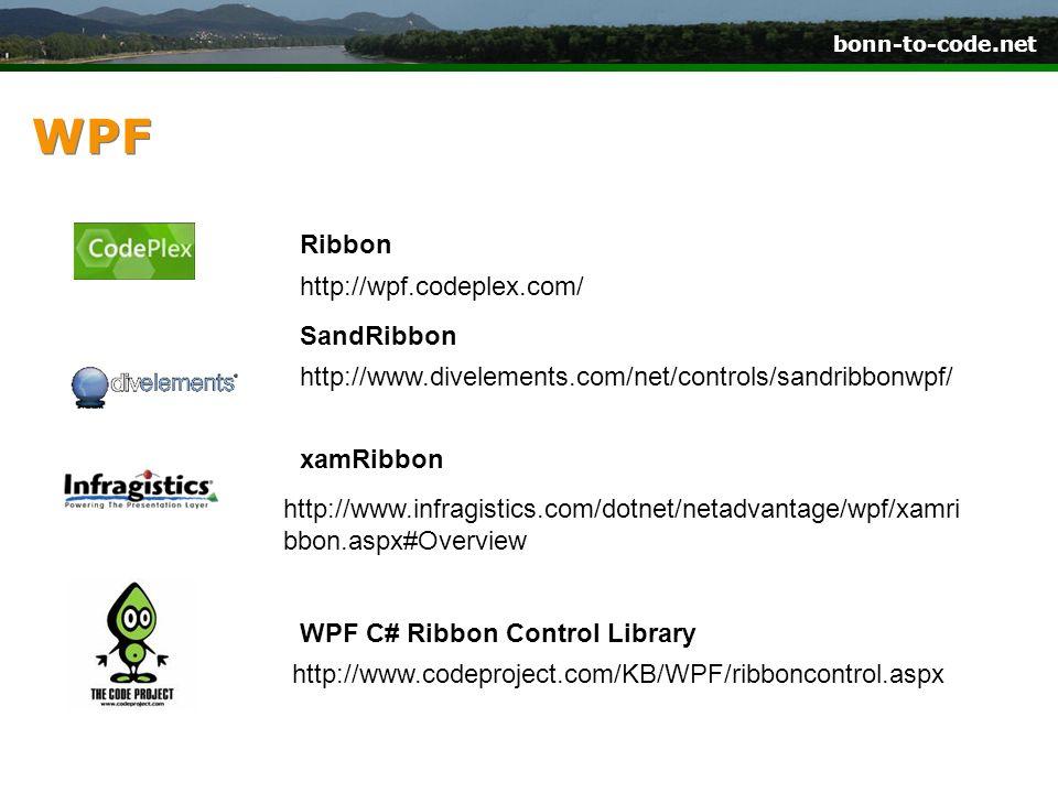 bonn-to-code.net WPF http://www.divelements.com/net/controls/sandribbonwpf/ SandRibbon http://wpf.codeplex.com/ Ribbon http://www.infragistics.com/dot