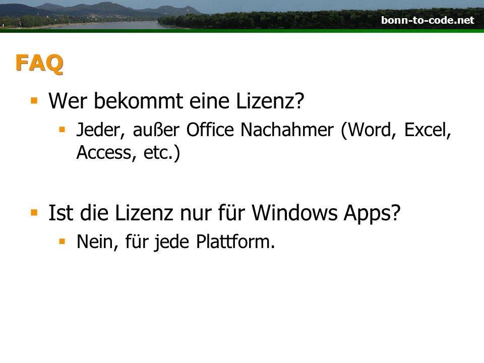 bonn-to-code.net FAQ Wer bekommt eine Lizenz? Jeder, außer Office Nachahmer (Word, Excel, Access, etc.) Ist die Lizenz nur für Windows Apps? Nein, für