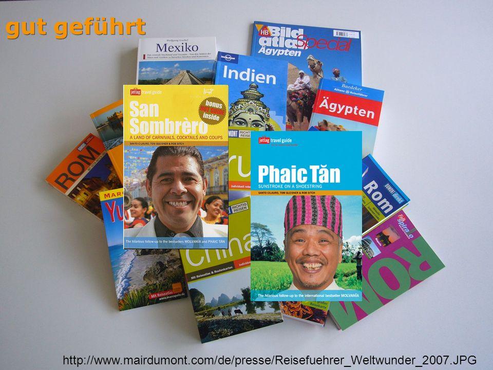 gut geführt http://www.mairdumont.com/de/presse/Reisefuehrer_Weltwunder_2007.JPG