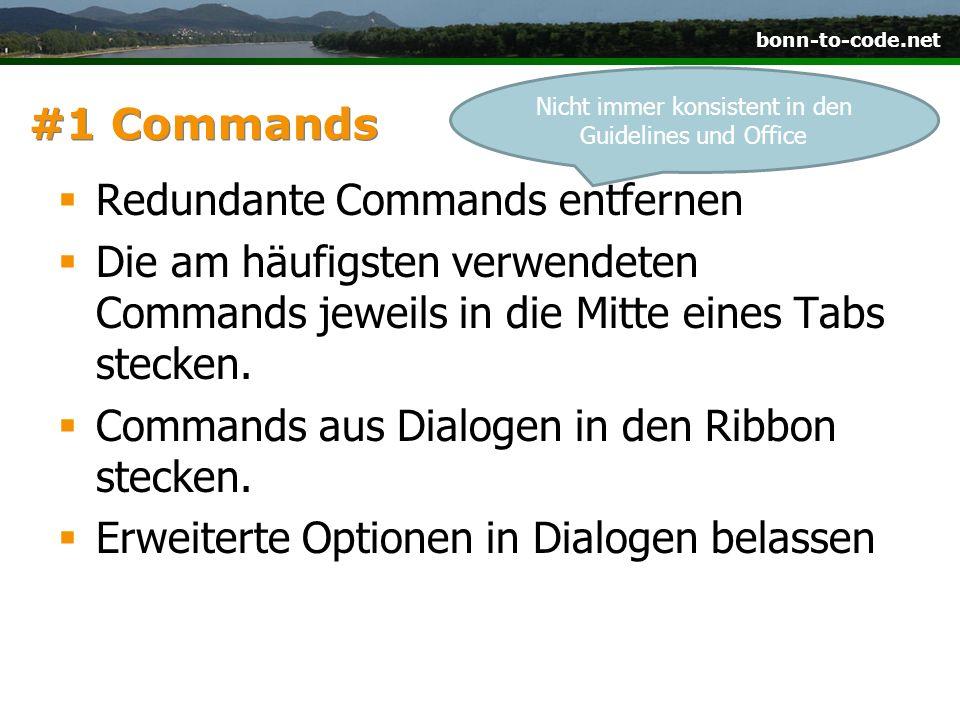 bonn-to-code.net #1 Commands Redundante Commands entfernen Die am häufigsten verwendeten Commands jeweils in die Mitte eines Tabs stecken. Commands au