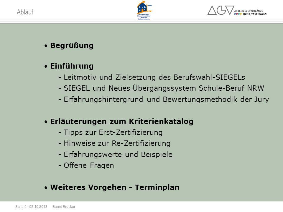 Ablauf Begrüßung Einführung - Leitmotiv und Zielsetzung des Berufswahl-SIEGELs - SIEGEL und Neues Übergangssystem Schule-Beruf NRW - Erfahrungshinterg