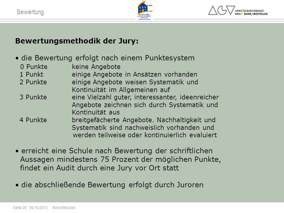Bewertung Bewertungsmethodik der Jury: die Bewertung erfolgt nach einem Punktesystem 0 Punktekeine Angebote 1 Punkteinige Angebote in Ansätzen vorhand
