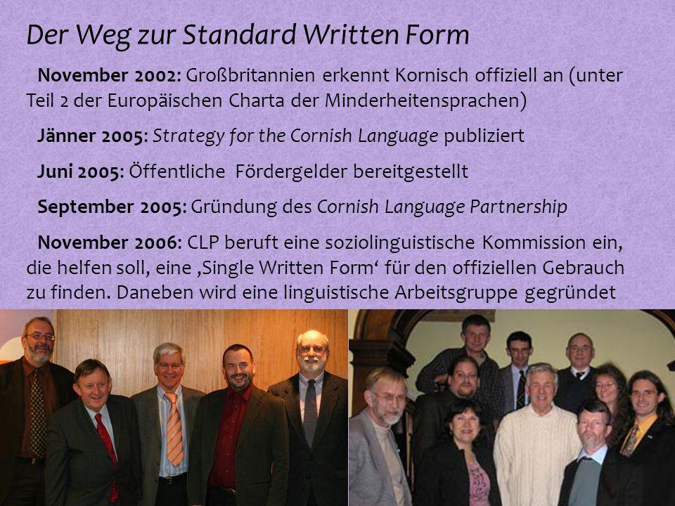 º November 2002: Großbritannien erkennt Kornisch offiziell an (unter Teil 2 der Europäischen Charta der Minderheitensprachen) º Juni 2005: Öffentliche